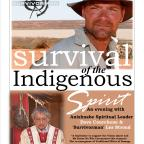Survival of the Indigenous Spirit – April 8th, 2011